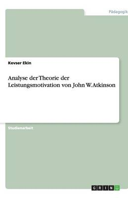 Analyse Der Theorie Der Leistungsmotivation Von John W. Atkinson (Paperback)