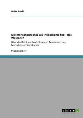 Die Menschenrechte ALS Hegemonic Tool' Des Westens? (Paperback)
