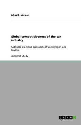 Global Competitiveness of the Car Industry (Paperback)