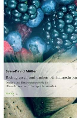 Richtig Essen Und Trinken Bei H�mochromatose (Paperback)