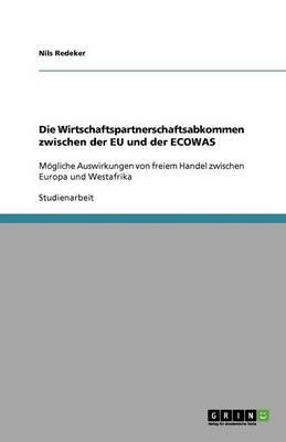 Die Wirtschaftspartnerschaftsabkommen Zwischen Der Eu Und Der Ecowas (Paperback)