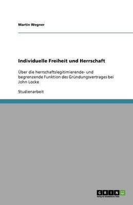 Individuelle Freiheit Und Herrschaft (Paperback)