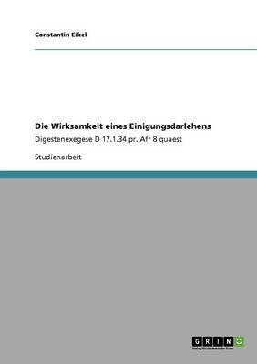 Die Wirksamkeit Eines Einigungsdarlehens (Paperback)