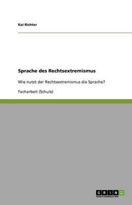 Sprache Des Rechtsextremismus (Paperback)