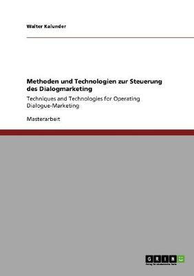 Methoden Und Technologien Zur Steuerung Des Dialogmarketing (Paperback)