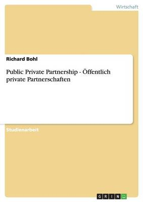 Public Private Partnership - Offentlich Private Partnerschaften (Paperback)