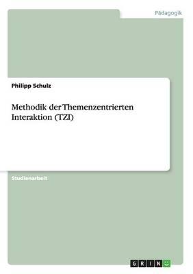 Methodik Der Themenzentrierten Interaktion (Tzi) (Paperback)