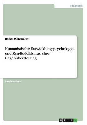 Humanistische Entwicklungspsychologie Und Zen-Buddhismus: Eine Gegenuberstellung (Paperback)
