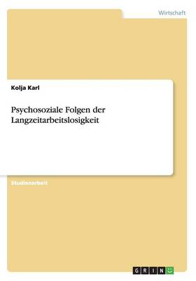 Psychosoziale Folgen Der Langzeitarbeitslosigkeit (Paperback)