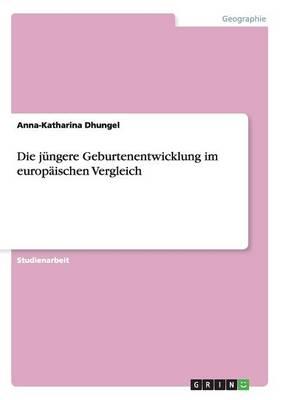 Die Jungere Geburtenentwicklung Im Europaischen Vergleich (Paperback)