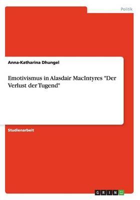 "Emotivismus in Alasdair Macintyres ""Der Verlust Der Tugend"" (Paperback)"