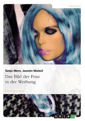 Das Bild Der Frau in Der Werbung (Paperback)