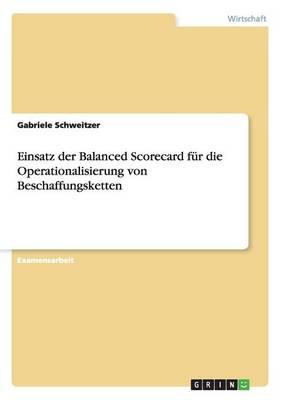 Einsatz Der Balanced Scorecard F r Die Operationalisierung Von Beschaffungsketten (Paperback)