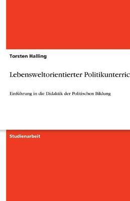 Lebensweltorientierter Politikunterricht (Paperback)