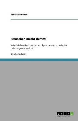 Fernsehen Macht Dumm! (Paperback)