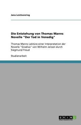 Die Entstehung Von Thomas Manns Novelle Der Tod in Venedig (Paperback)