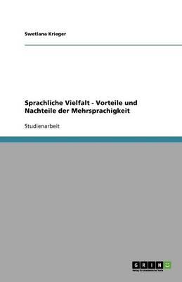 Sprachliche Vielfalt - Vorteile Und Nachteile Der Mehrsprachigkeit (Paperback)