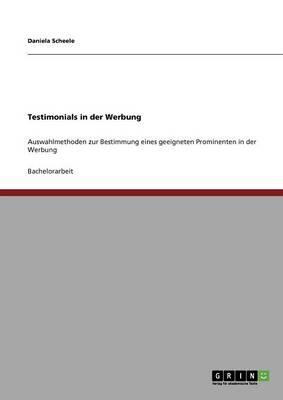 Auswahlmethoden Fur Testimonials in Der Werbung (Paperback)