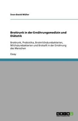 Brottrunk in Der Ernahrungsmedizin Und Diatetik (Paperback)