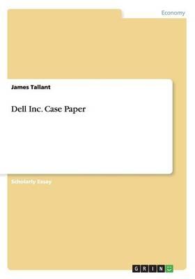 Dell Inc. Case Paper (Paperback)