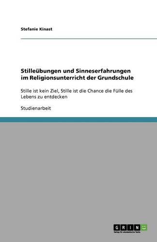 Stilleubungen Und Sinneserfahrungen Im Religionsunterricht Der Grundschule (Paperback)