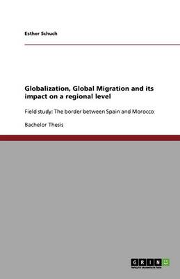 Globalization, Global Migration and Its Impact on a Regional Level (Paperback)
