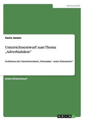 """Unterrichtsentwurf Zum Thema """"Adverbialsatze (Paperback)"""
