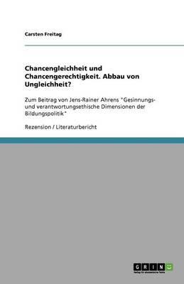 Chancengleichheit Und Chancengerechtigkeit. Abbau Von Ungleichheit? (Paperback)