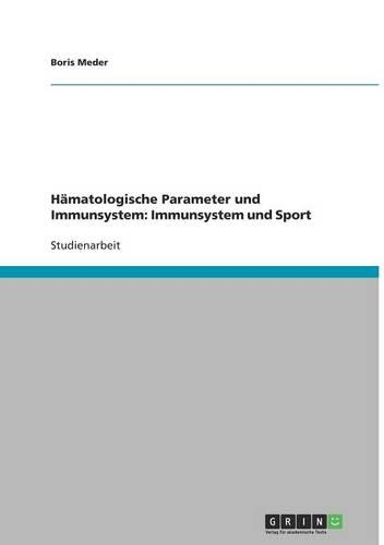 Hamatologische Parameter Und Immunsystem: Immunsystem Und Sport (Paperback)