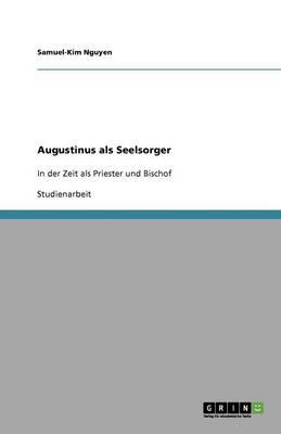 Augustinus ALS Seelsorger (Paperback)