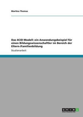 Das 4cid Modell: Ein Anwendungsbeispiel Fur Einen Bildungswissenschaftler Im Bereich Der Eltern-/Familienbildung (Paperback)