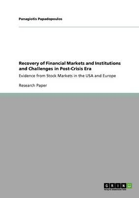 Recovery of Financial Markets and Institutions and Challenges in Post-Crisis Era (Paperback)