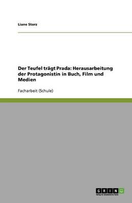 Der Teufel Tragt Prada: Herausarbeitung Der Protagonistin in Buch, Film Und Medien (Paperback)