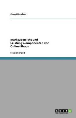 Markt bersicht Und Leistungskomponenten Von Online-Shops (Paperback)
