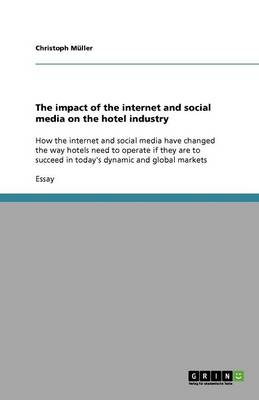 The Impact of the Internet and Social Media on the Hotel Industry (Paperback)