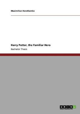 Harry Potter, the Familiar Hero (Paperback)