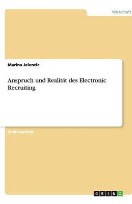 Anspruch Und Realit t Des Electronic Recruiting (Paperback)