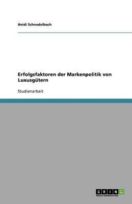 Erfolgsfaktoren Der Markenpolitik Von Luxusg tern (Paperback)
