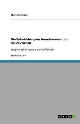 Die Entwicklung Der Anredekonvention Im Deutschen (Paperback)