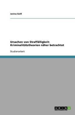Ursachen Von Straff lligkeit: Kriminalit tstheorien N her Betrachtet (Paperback)