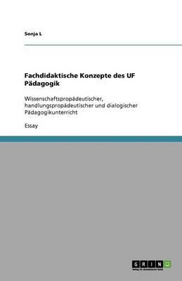 Fachdidaktische Konzepte Des Uf P dagogik (Paperback)