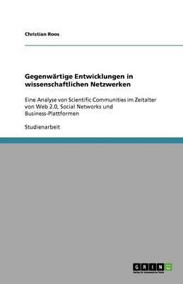 Gegenw rtige Entwicklungen in Wissenschaftlichen Netzwerken (Paperback)