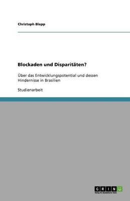Blockaden Und Disparitaten? (Paperback)