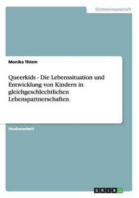 Queerkids - Die Lebenssituation Und Entwicklung Von Kindern in Gleichgeschlechtlichen Lebenspartnerschaften (Paperback)
