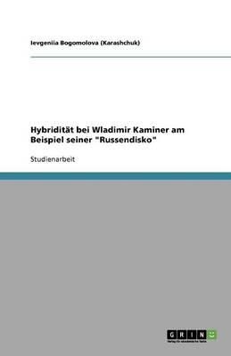 """Hybriditat Bei Wladimir Kaminer Am Beispiel Seiner """"Russendisko"""" (Paperback)"""
