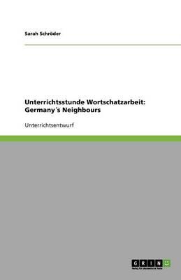 Unterrichtsstunde Wortschatzarbeit: Germanys Neighbours (Paperback)