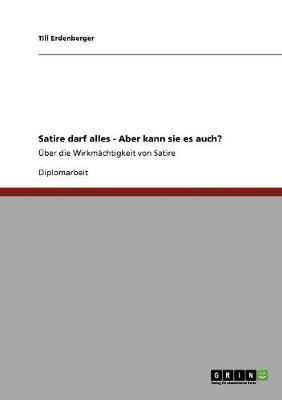 Satire Darf Alles - Aber Kann Sie Es Auch? (Paperback)