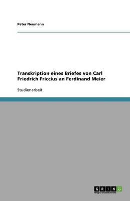 Transkription Eines Briefes Von Carl Friedrich Friccius an Ferdinand Meier (Paperback)