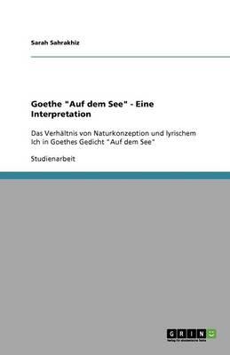 Goethe Auf Dem See - Eine Interpretation (Paperback)