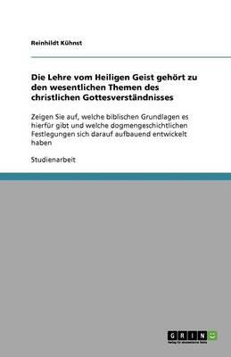 Die Lehre Vom Heiligen Geist Geh rt Zu Den Wesentlichen Themen Des Christlichen Gottesverst ndnisses (Paperback)